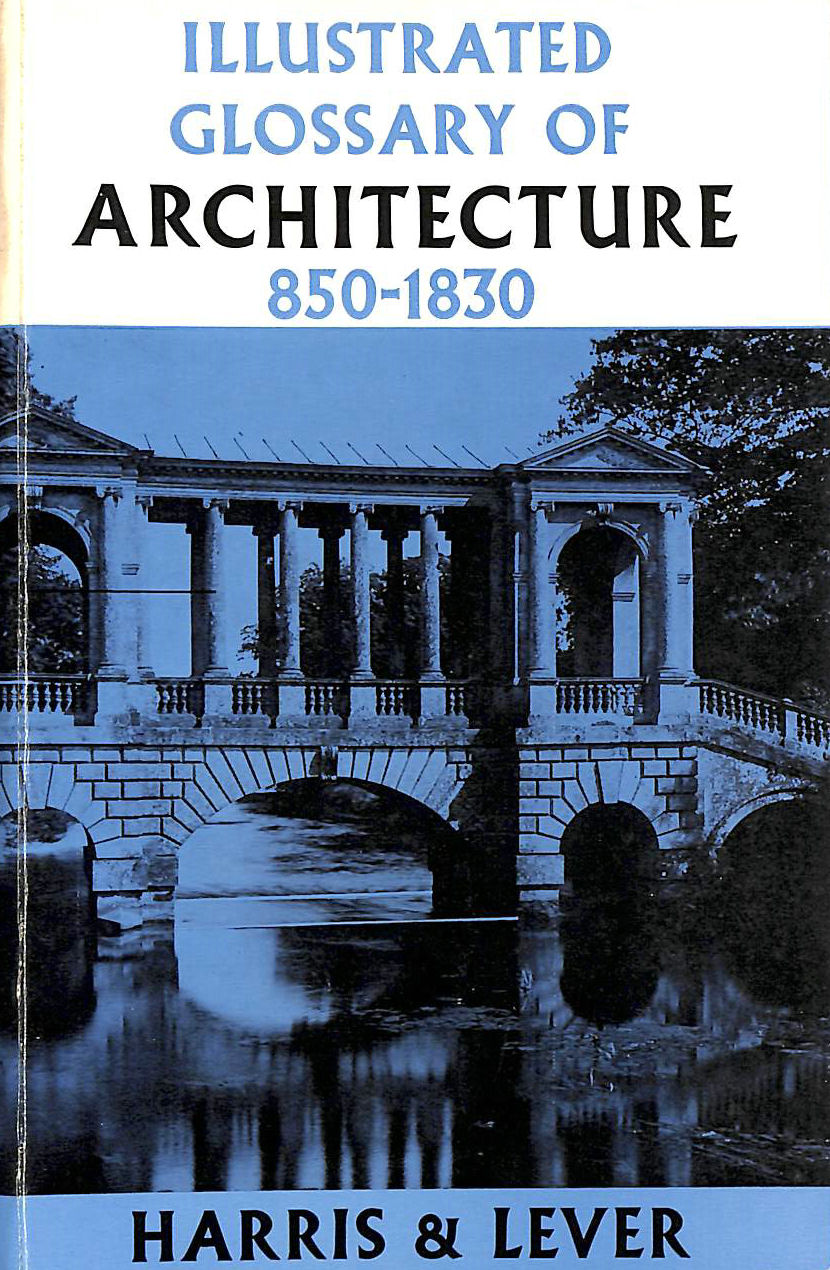 Image for Illustrated Glossary of Architecture, 850-1830