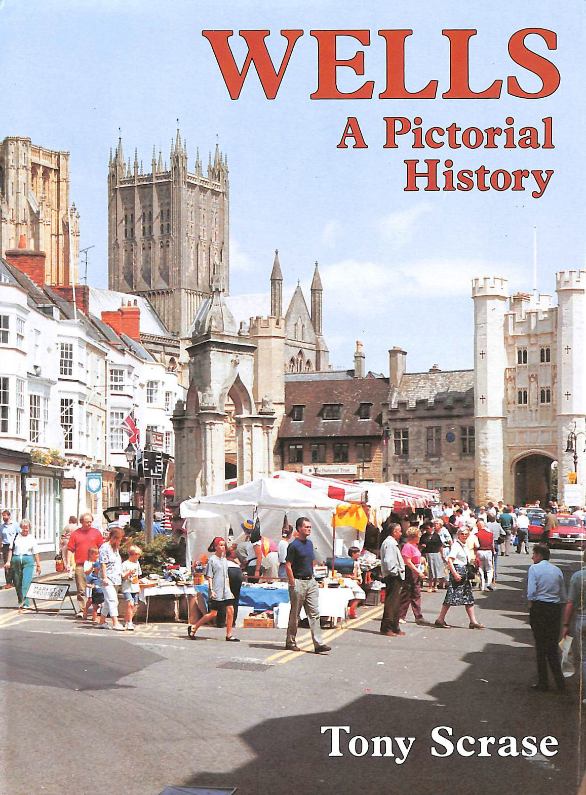 Image for Wells A Pictorial History (Pictorial History Series)