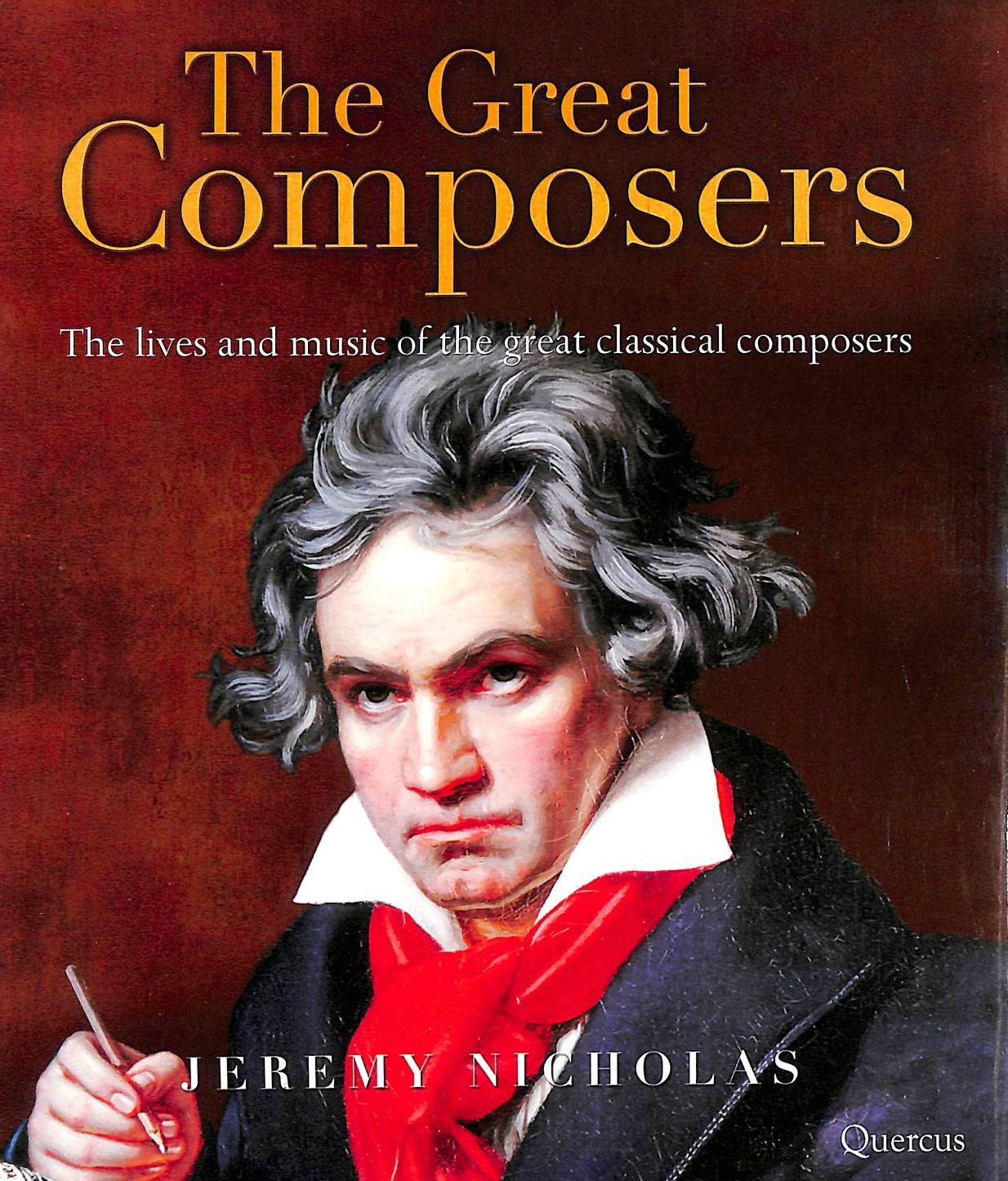 Image for The Great Composers: The Lives and Music of the Great Classical Composers