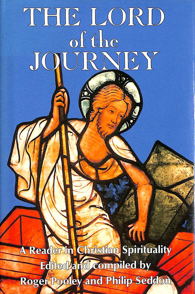 Image for The Lord of the Journey: Reader in Christian Spirituality