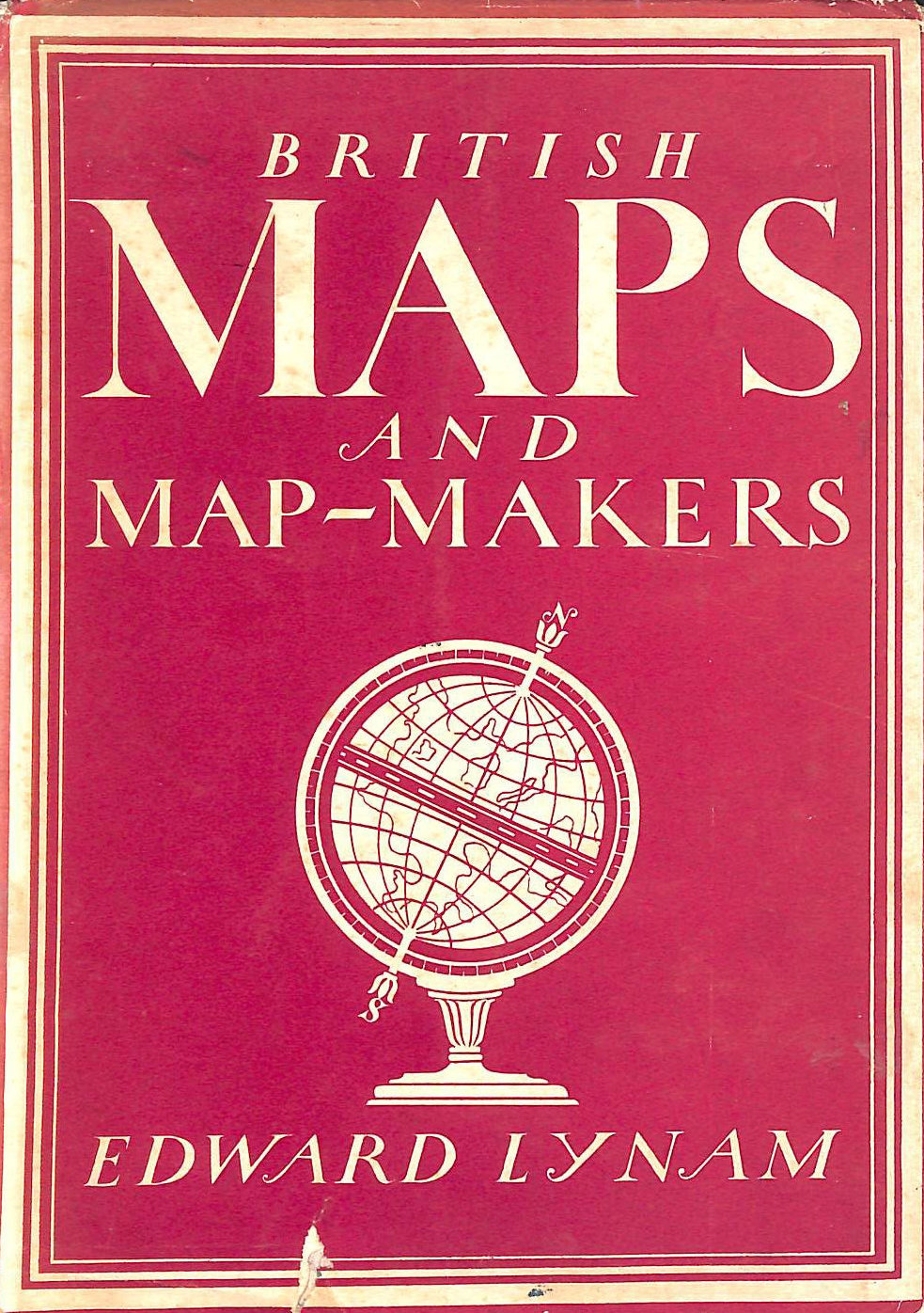 EDWARD LYNAM - British Maps and Map Makers : Britain in Pictures series