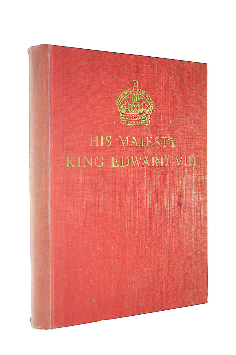 Image for His Majesty King Edward Viii - The Life Of Our King In Picture And Story Produced To Commemorate His Accession To The Throne