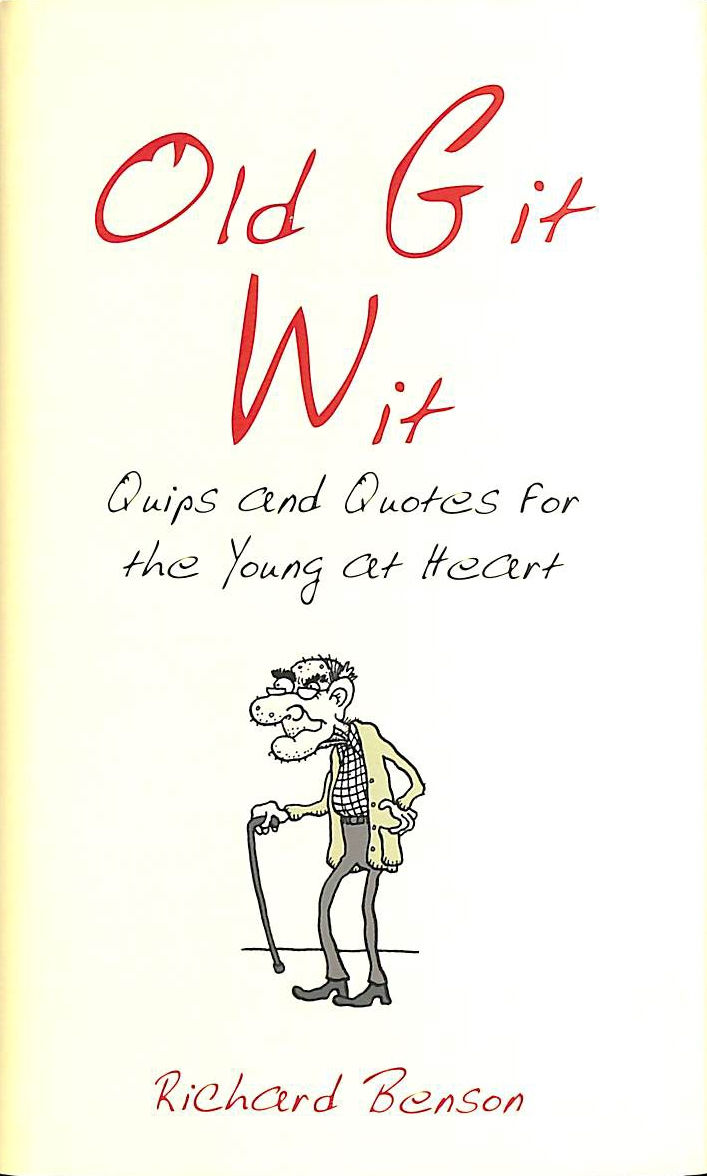 Image for Old Git Wit: Quips & Quotes For The Young At Heart