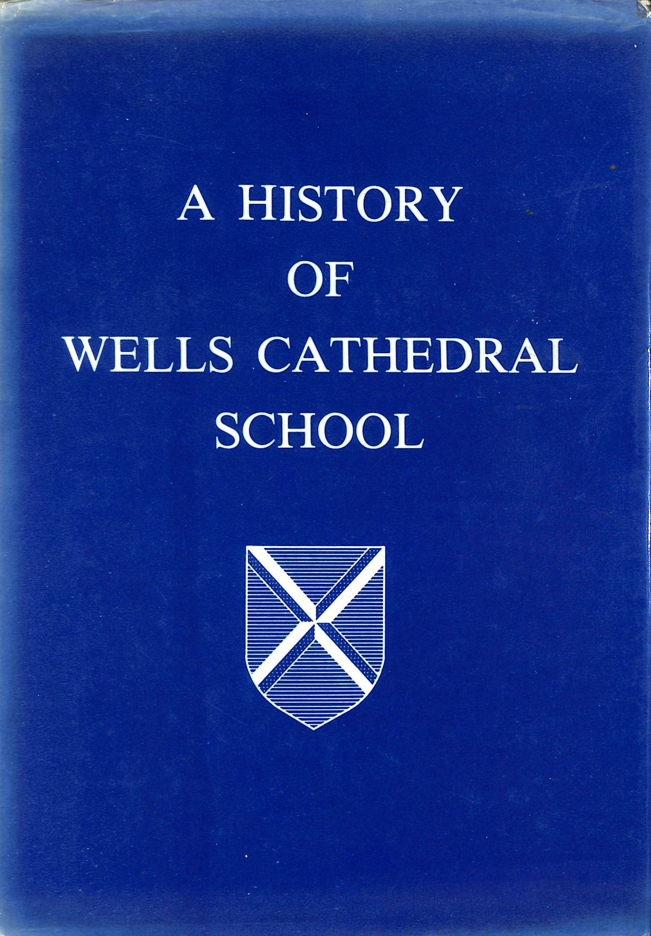 Image for A History of Wells Cathedral School
