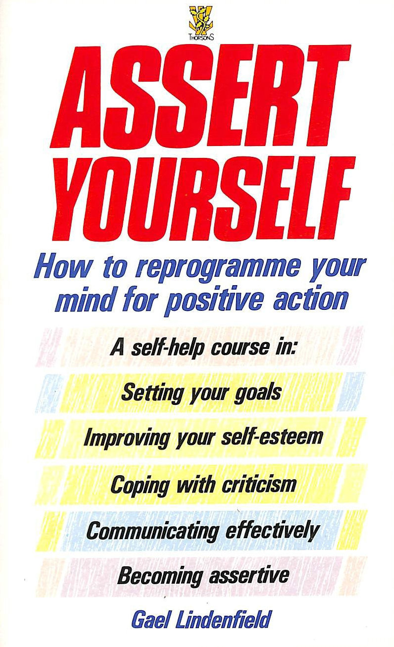Image for Assert Yourself: A Self-help Assertiveness Programme for Men and Women