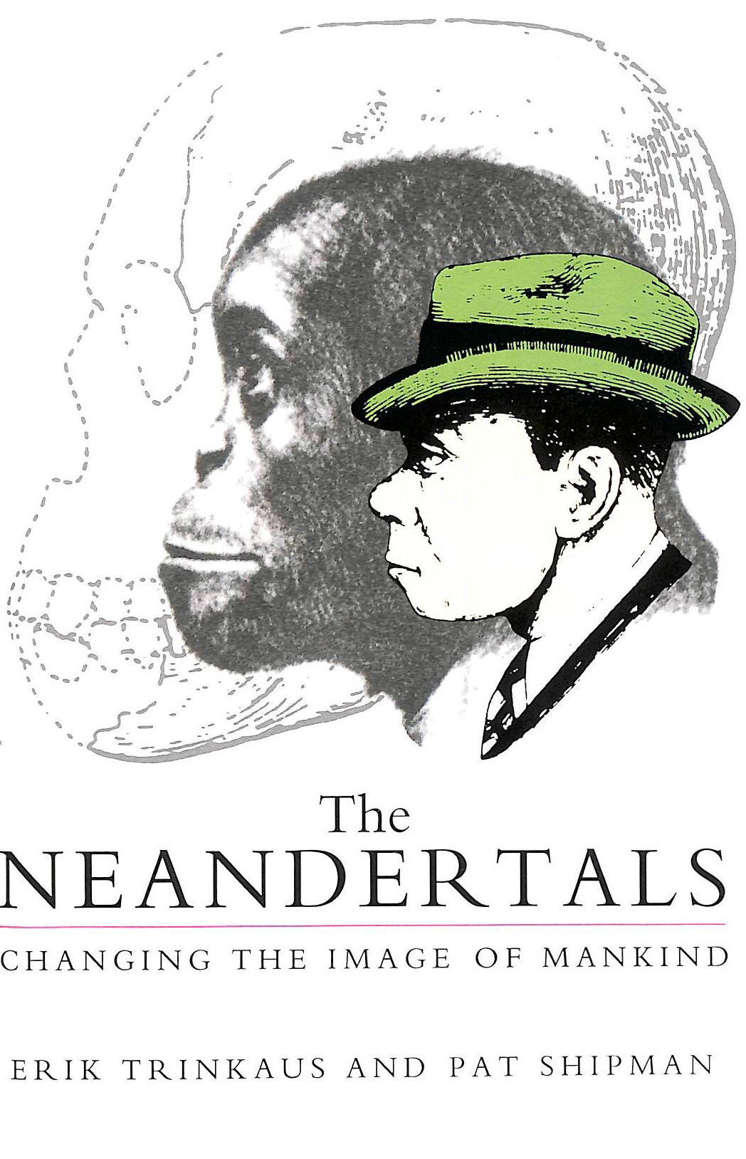 Image for The Neandertals: Changing the Image of Mankind