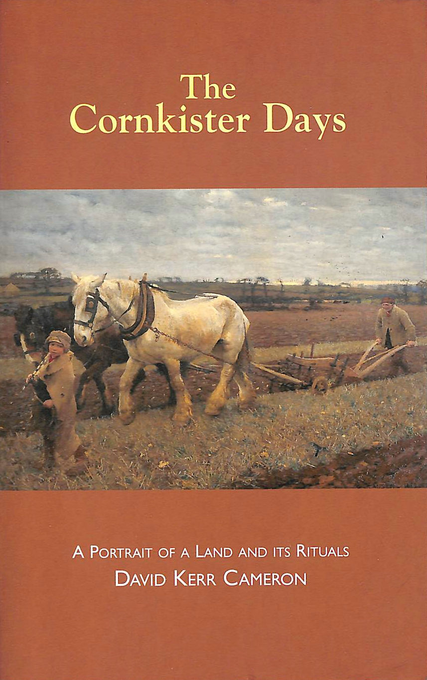 Image for The Cornkister Days: A Portrait of a Land and Its Rituals