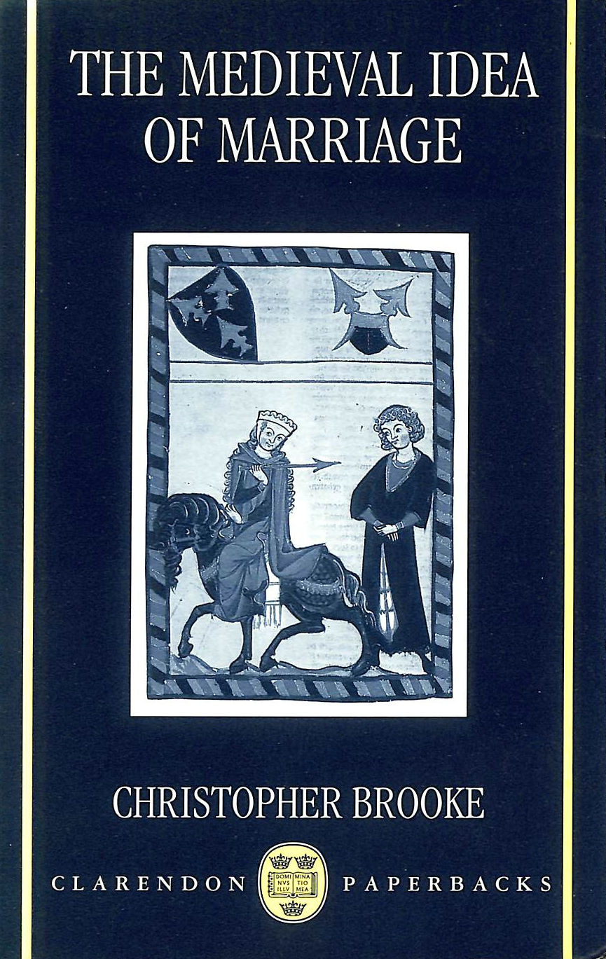 Image for The Medieval Idea of Marriage (Clarendon Paperbacks)