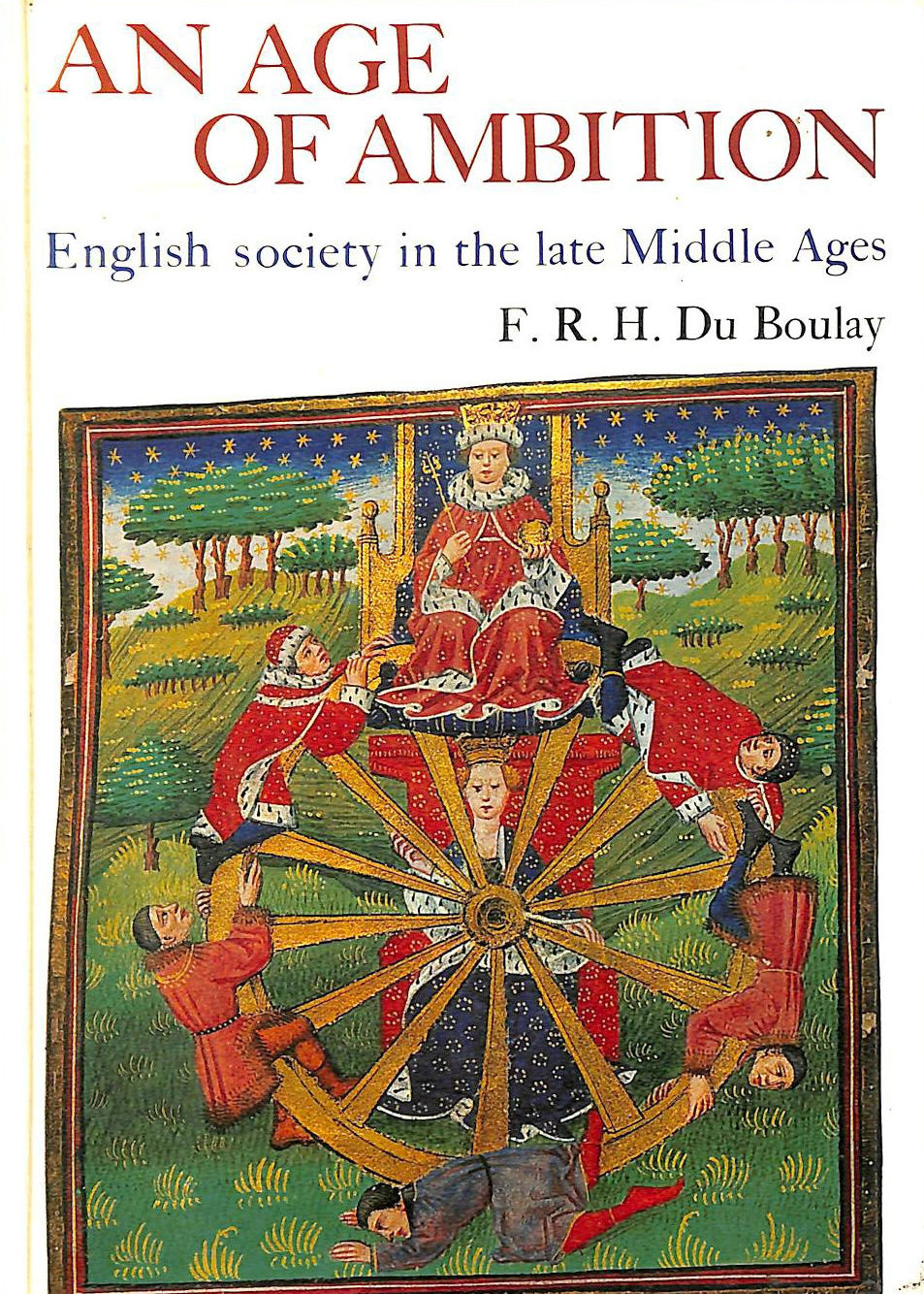 Image for An Age of Ambition. English Society in the late Middle Ages.