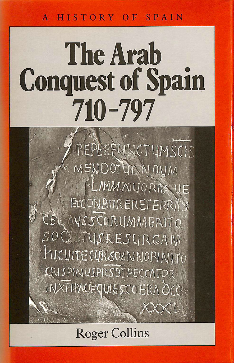 Image for The Arab Conquest of Spain, 710-797 (History of Spain)