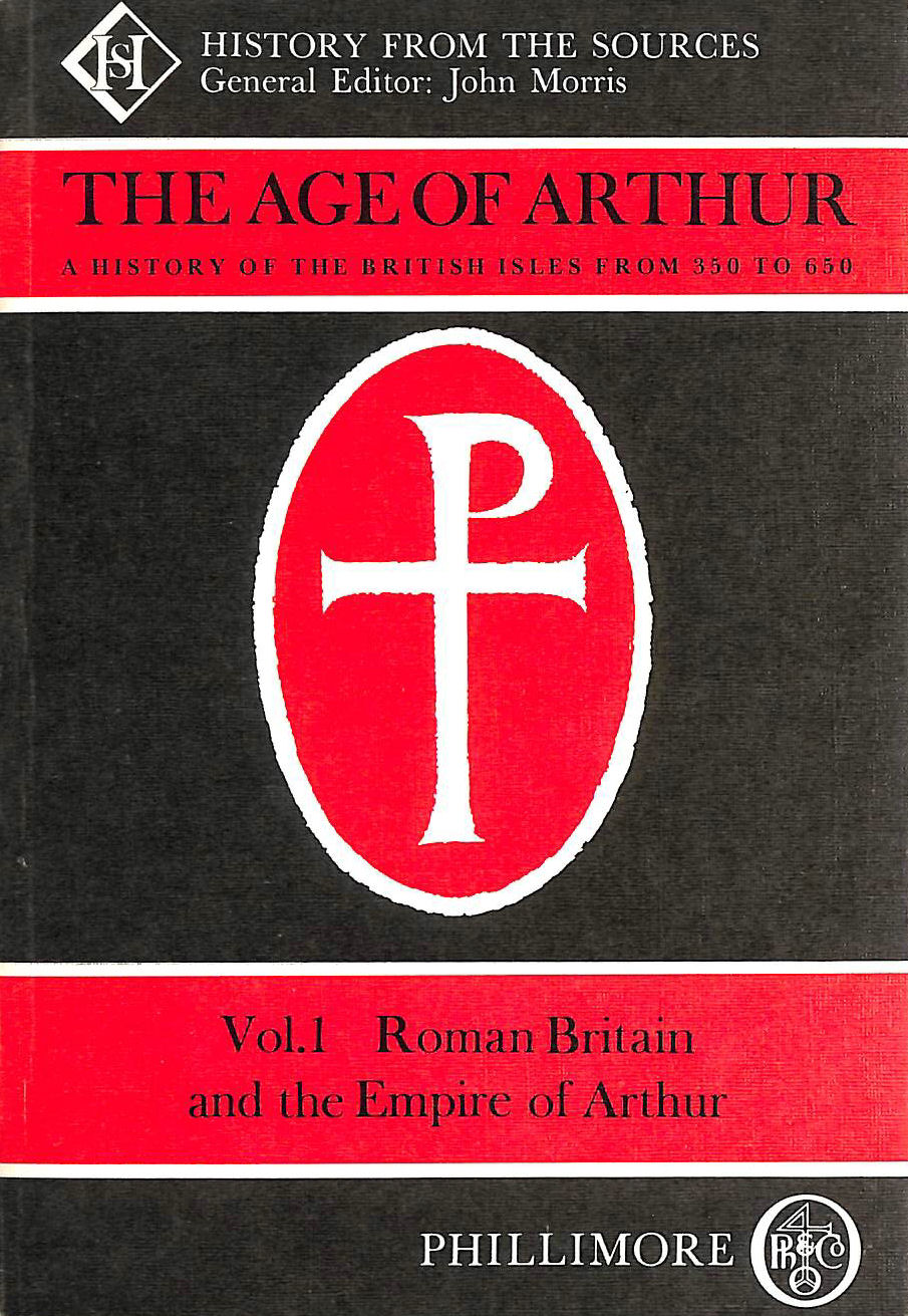 Image for The Age of Arthur: Vol. 1 - Roman Britain and the Empire of Arthur: A History of the British Isles, 350-650: Roman Britain and the Empire of Arthur v.,  History of the British Isles from 350 to 650)