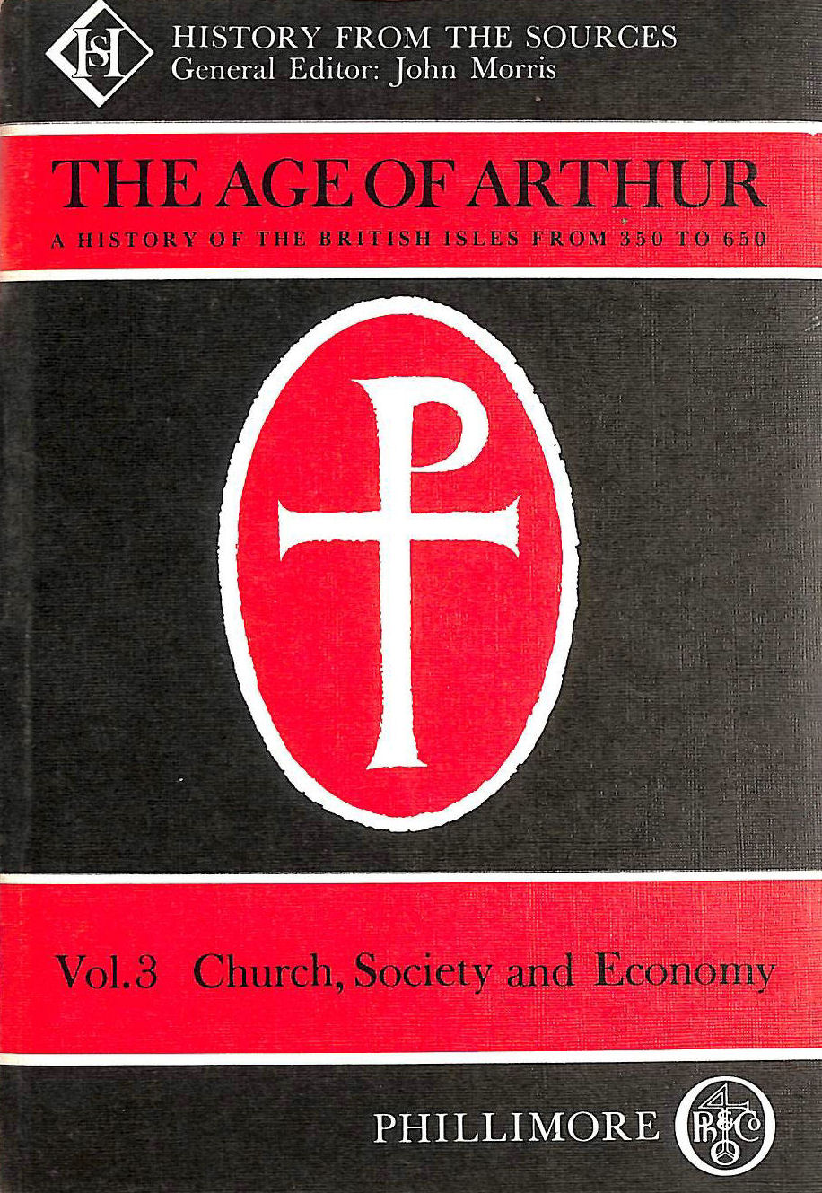 Image for Church. Society and Economy: A History of the British Isles, 350-650: Church, Society and Economy v. 3 (Age of Arthur a History of the British Isles from 350 to 650)