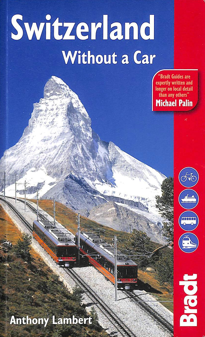 Image for Switzerland Without a Car (Bradt Travel Guide)