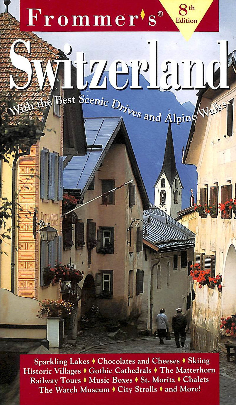 Image for Complete: Switzerland, 8th Ed (Frommer?s Complete Guides)
