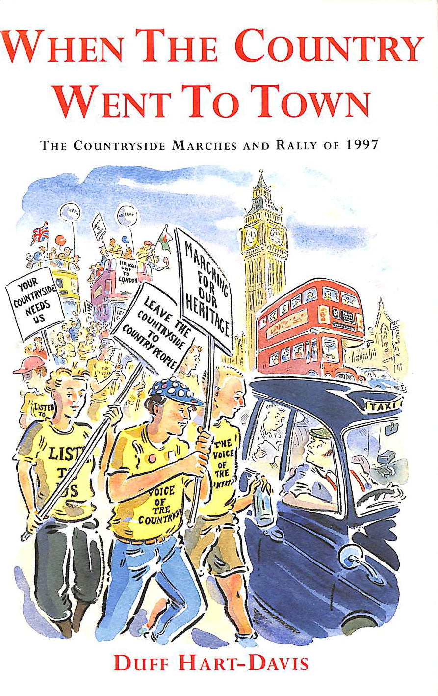 Image for When the Country Went to Town: The Countryside Marches and Rally of 1997