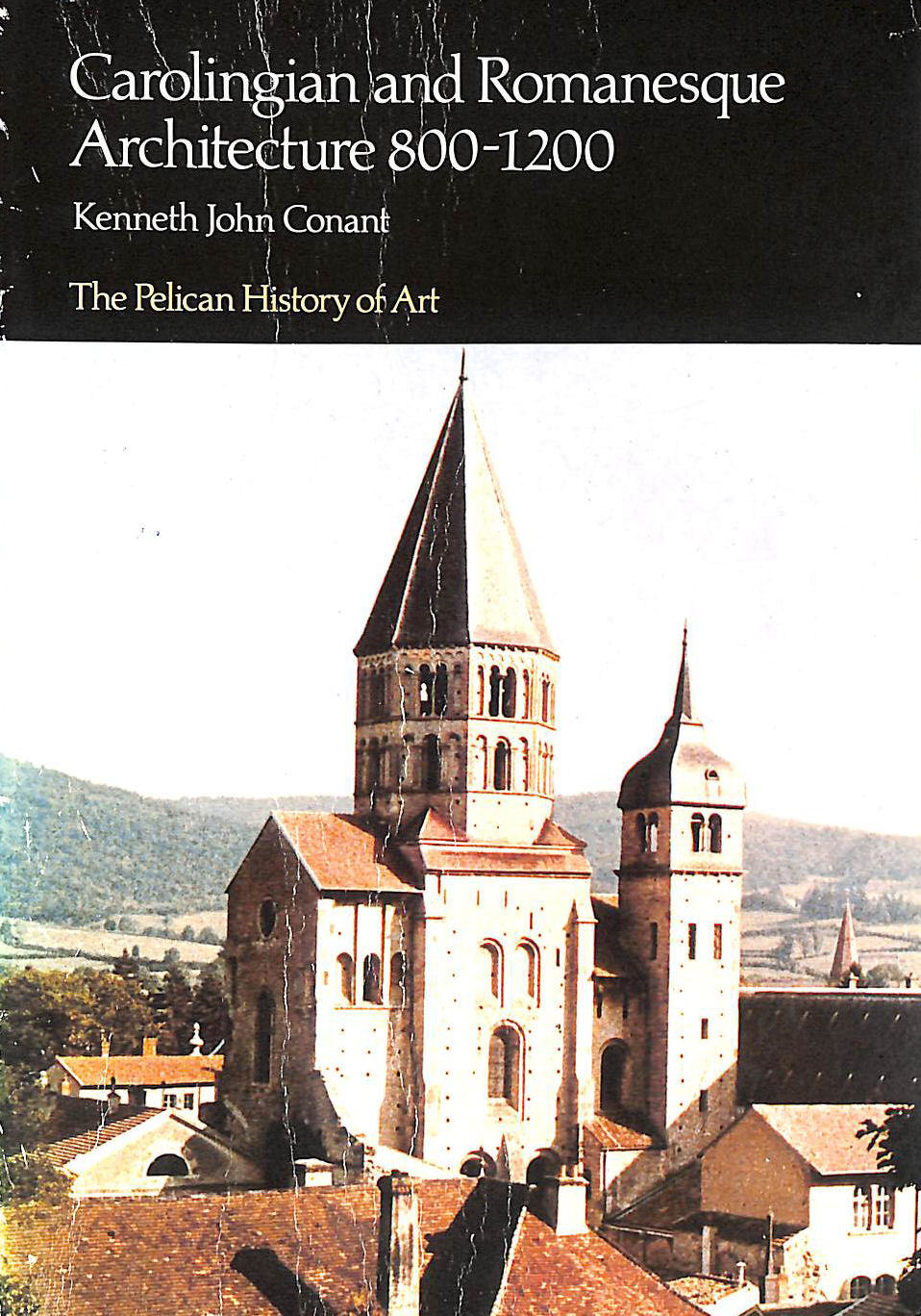 Image for Carolingian And Romanesque Architecture, 800-1200 (Pelican History of Art)