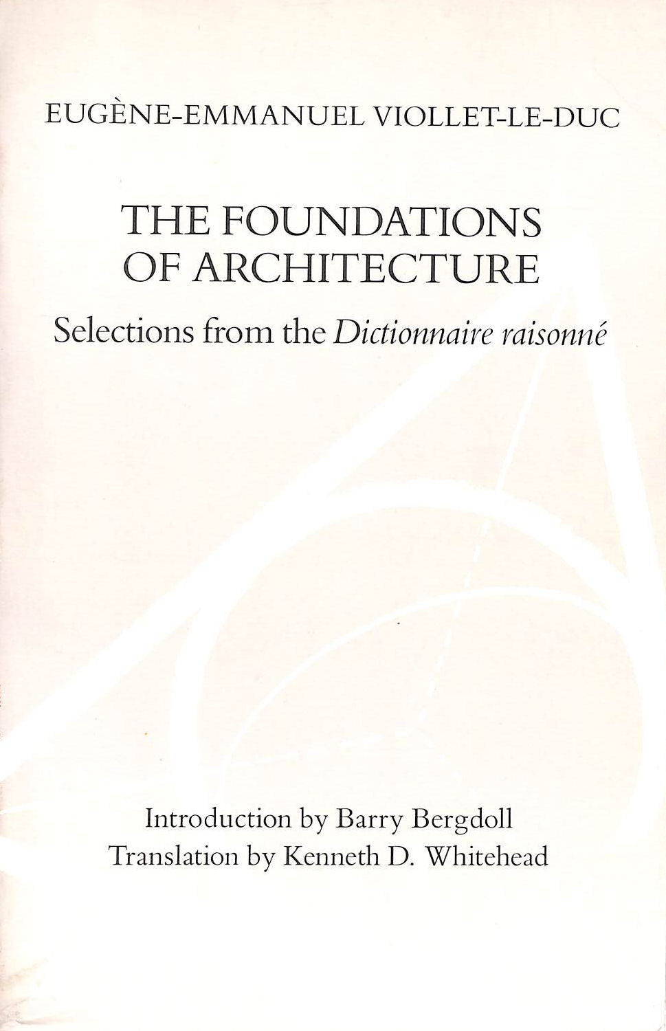 Image for The Foundations of Architecture: Selections from the Dictionnaire Raisonne