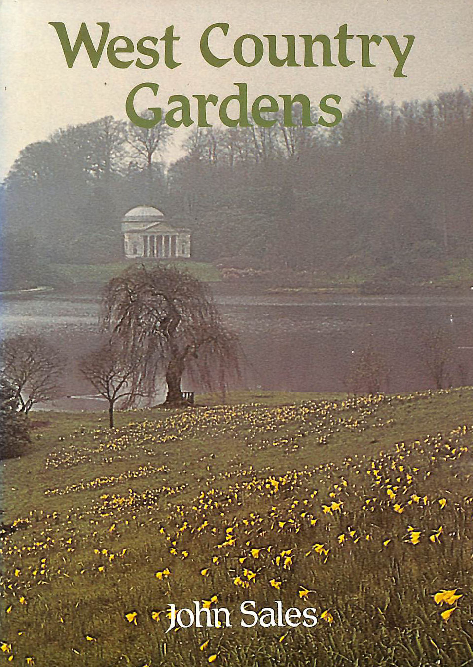 Image for West Country Gardens: Gardens of Gloucestershire, Avon, Somerset and Wiltshire