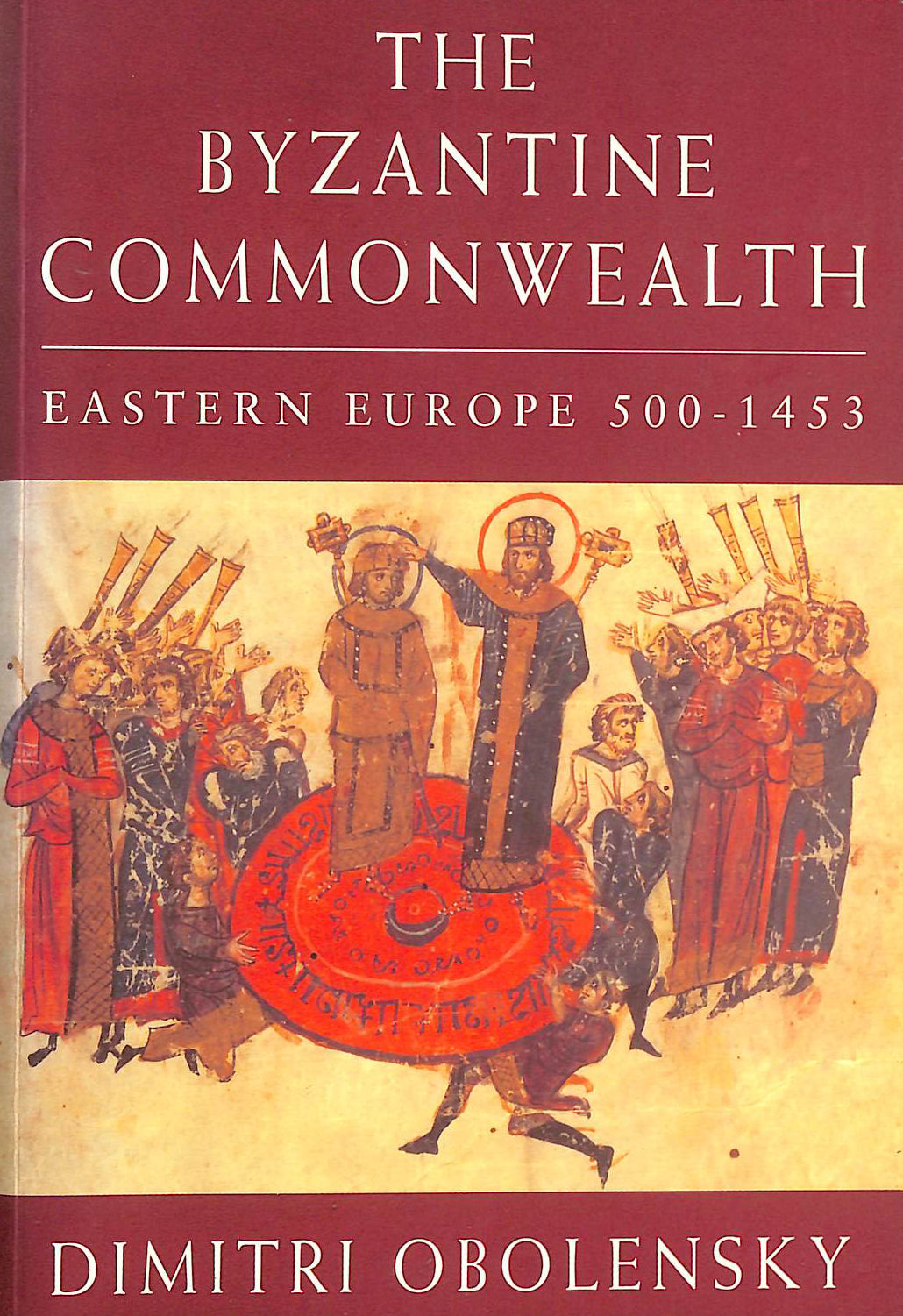 Image for Byzantine Commonwealth: Eastern Europe 500-1453 (History of Civilization)