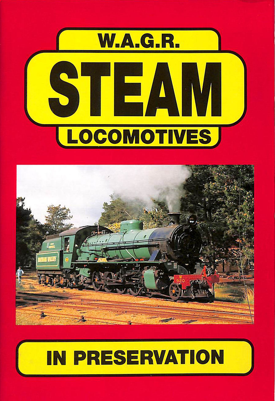 Image for W.A.G.R. Steam Locomotives in Preservation