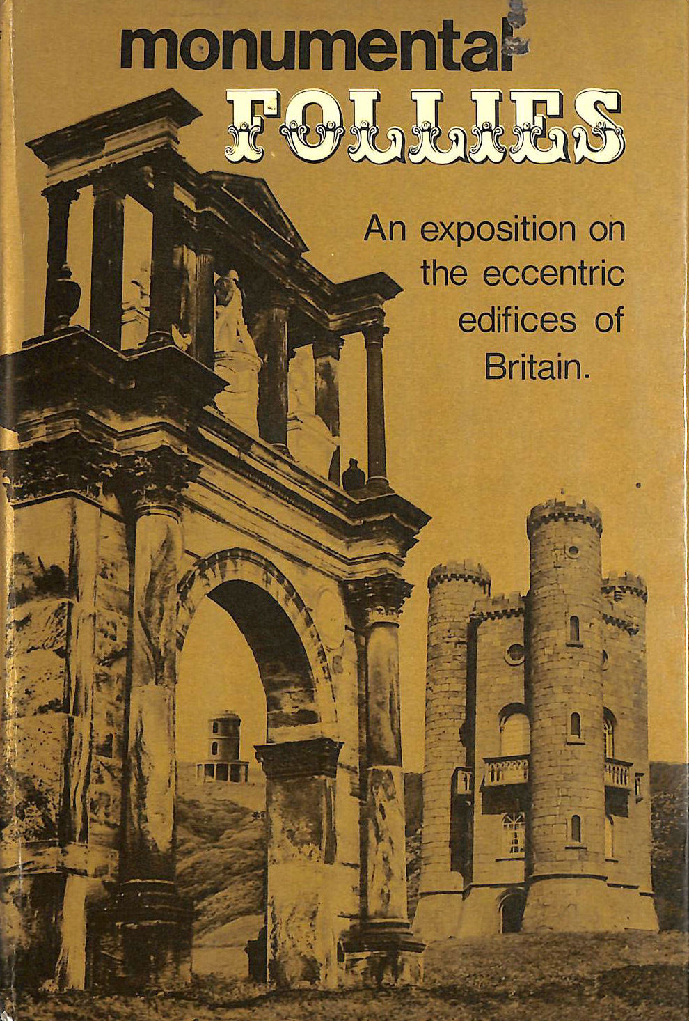 Image for Monumental Follies: An Exposition on the Eccentric Edifices of Britain
