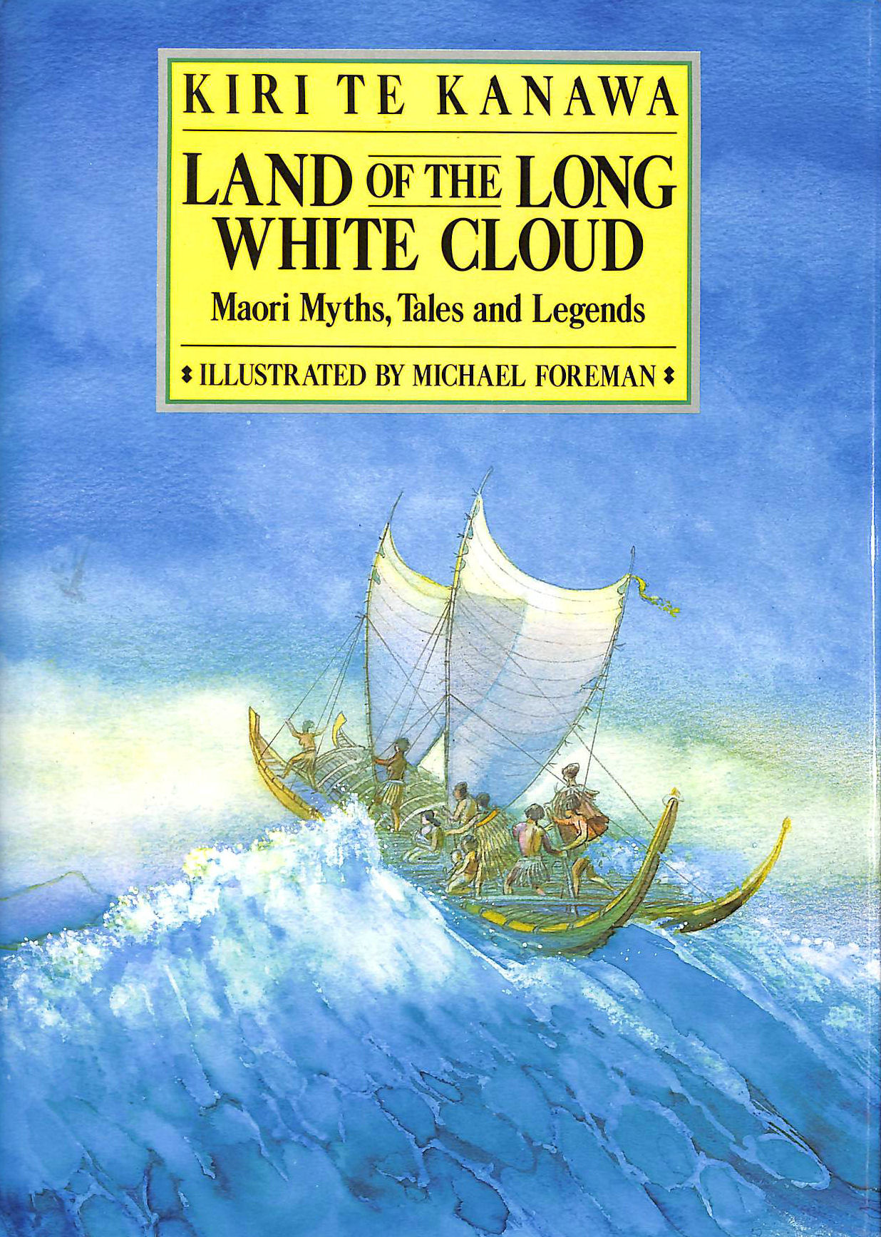 Image for LAND OF THE LONG WHITE CLOUD: MAORI MYTHS AND LEGENDS