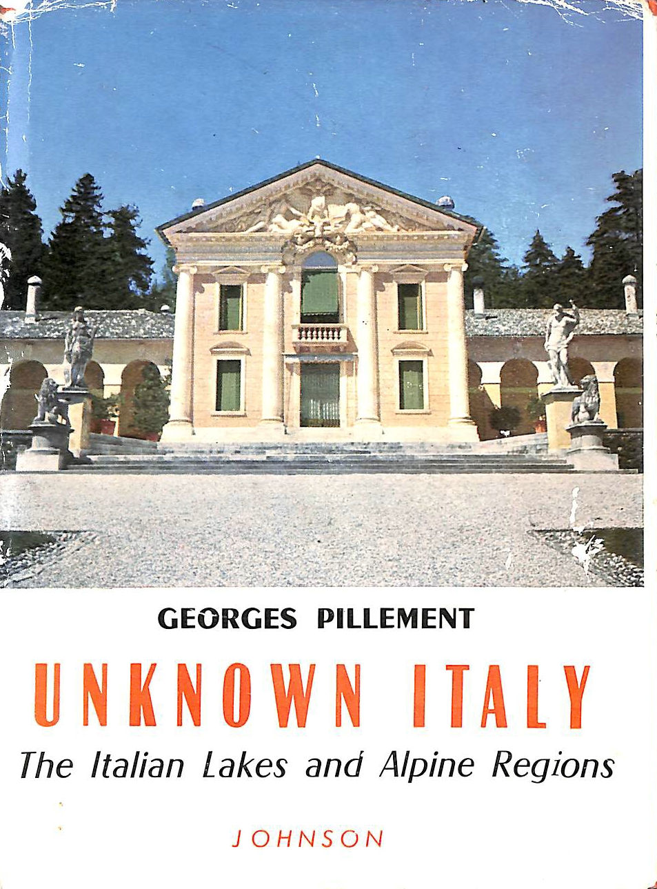 Image for Unknown Italy: Italian Lakes and Alpine Regions v. 1 (Continental Motoring Itinerary)