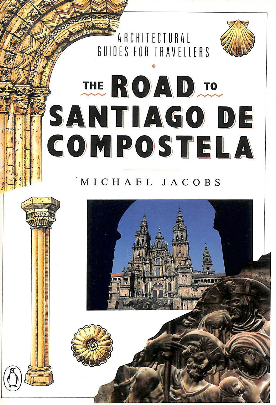 Image for The Road to Santiago De Compostela (Architectural Guides For Travellers)