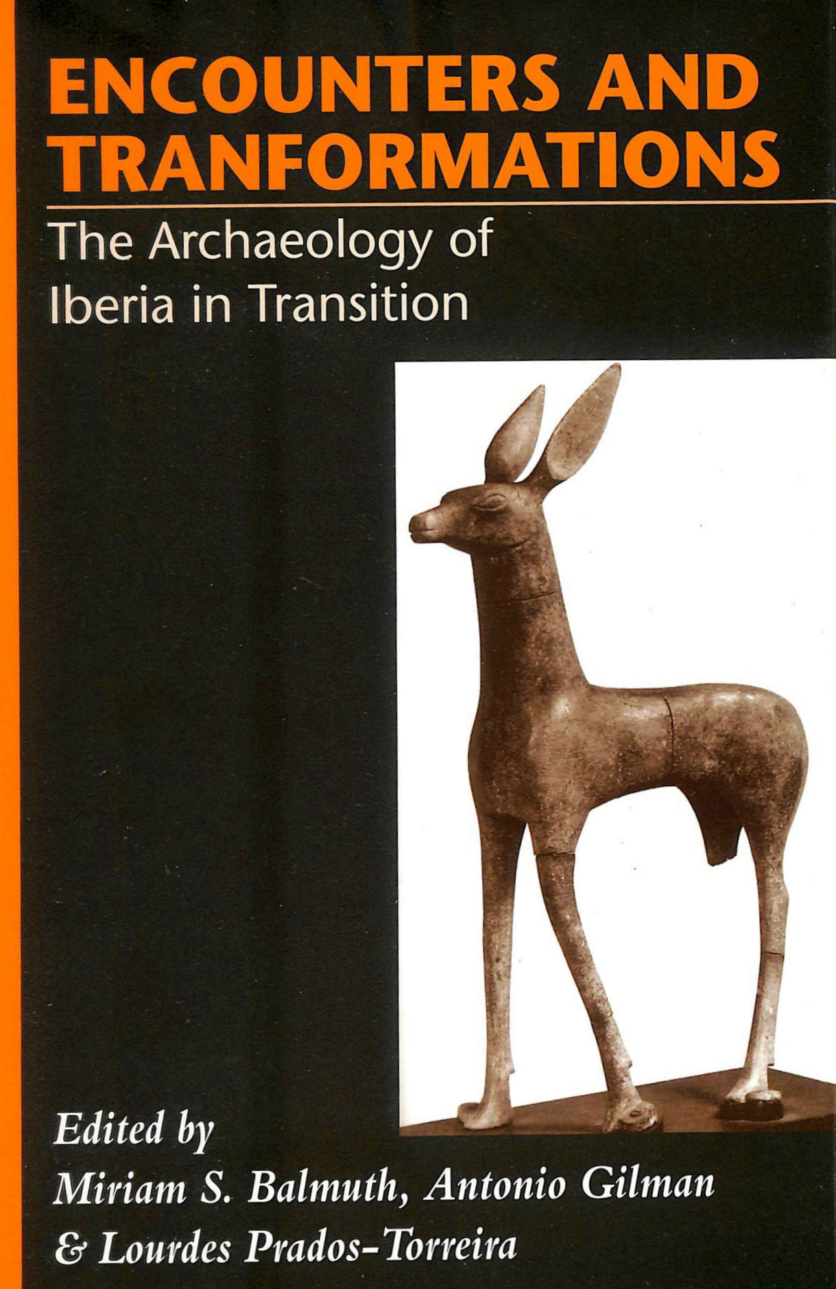 Image for Encounters and Transformations: The Archaeology of Iberia in Transition (Monographs in Mediterranean Archaeology)
