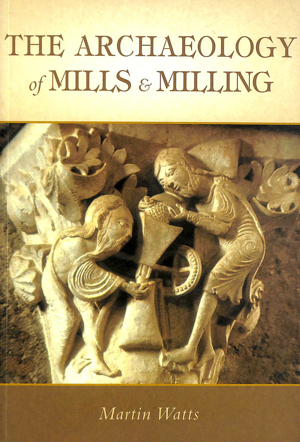 Image for The Archaeology of Mills and Milling