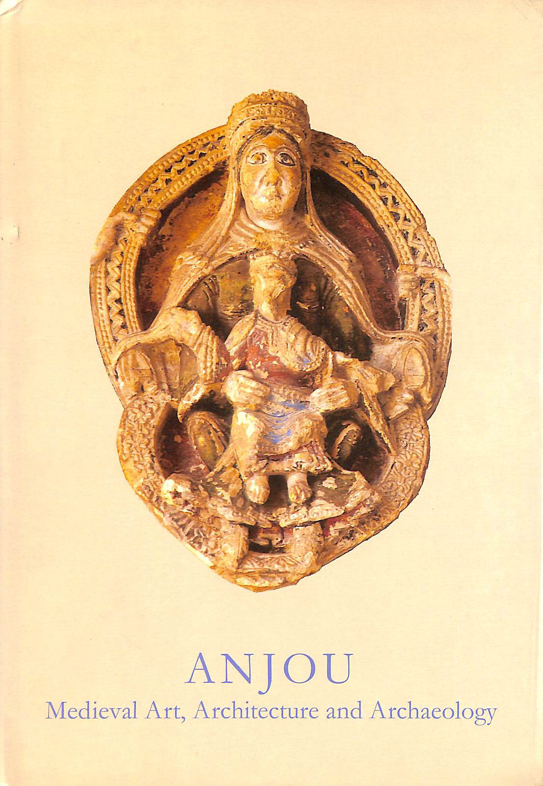 Image for Anjou: Medieval Art, Architecture and Archaeology (The British Archaeological Association Conference Transactions)