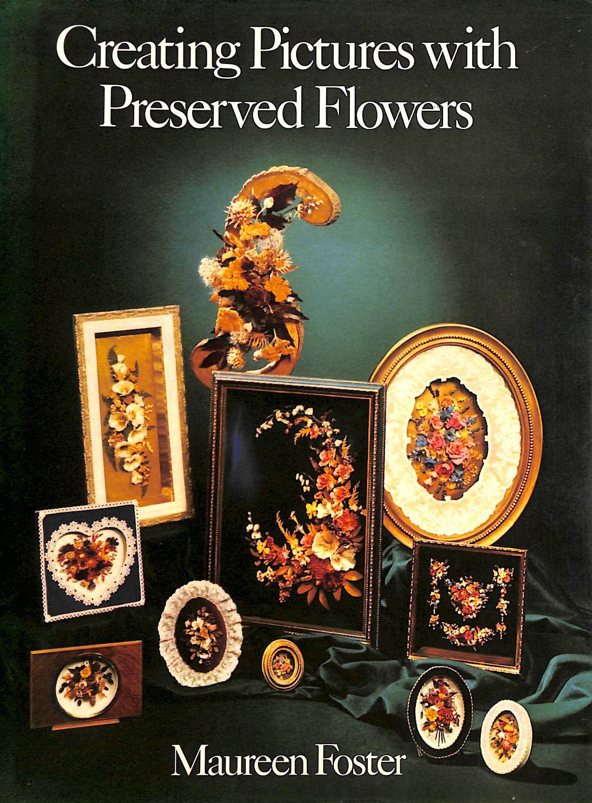 Image for Creating Pictures with Preserved Flowers