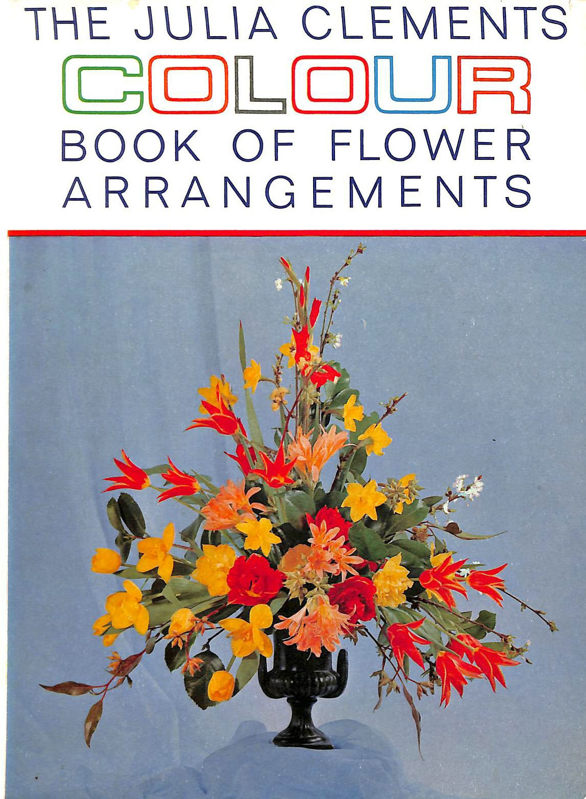 Image for The Julia Clements Colour Book of Flower Arranging