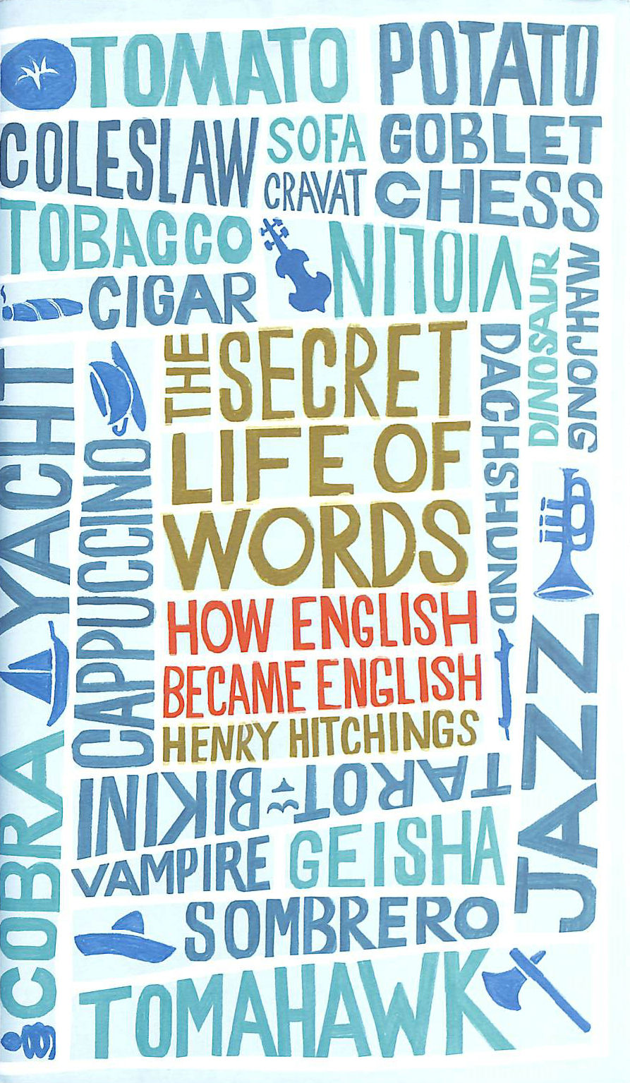 Image for The Secret Life of Words: How English Became English