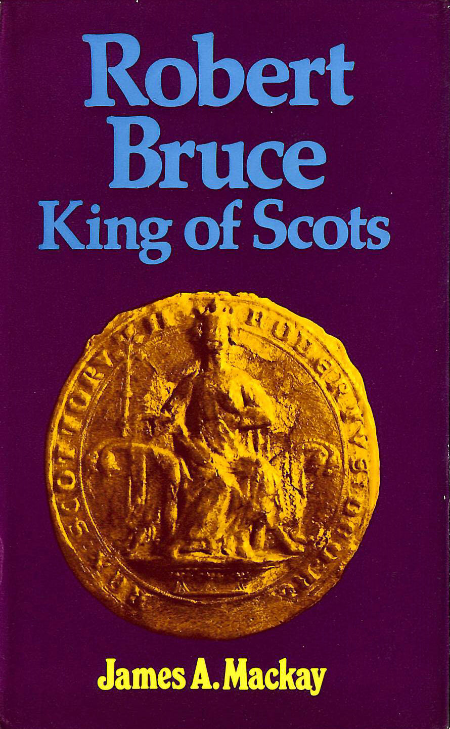 Image for Robert the Bruce, King of Scots