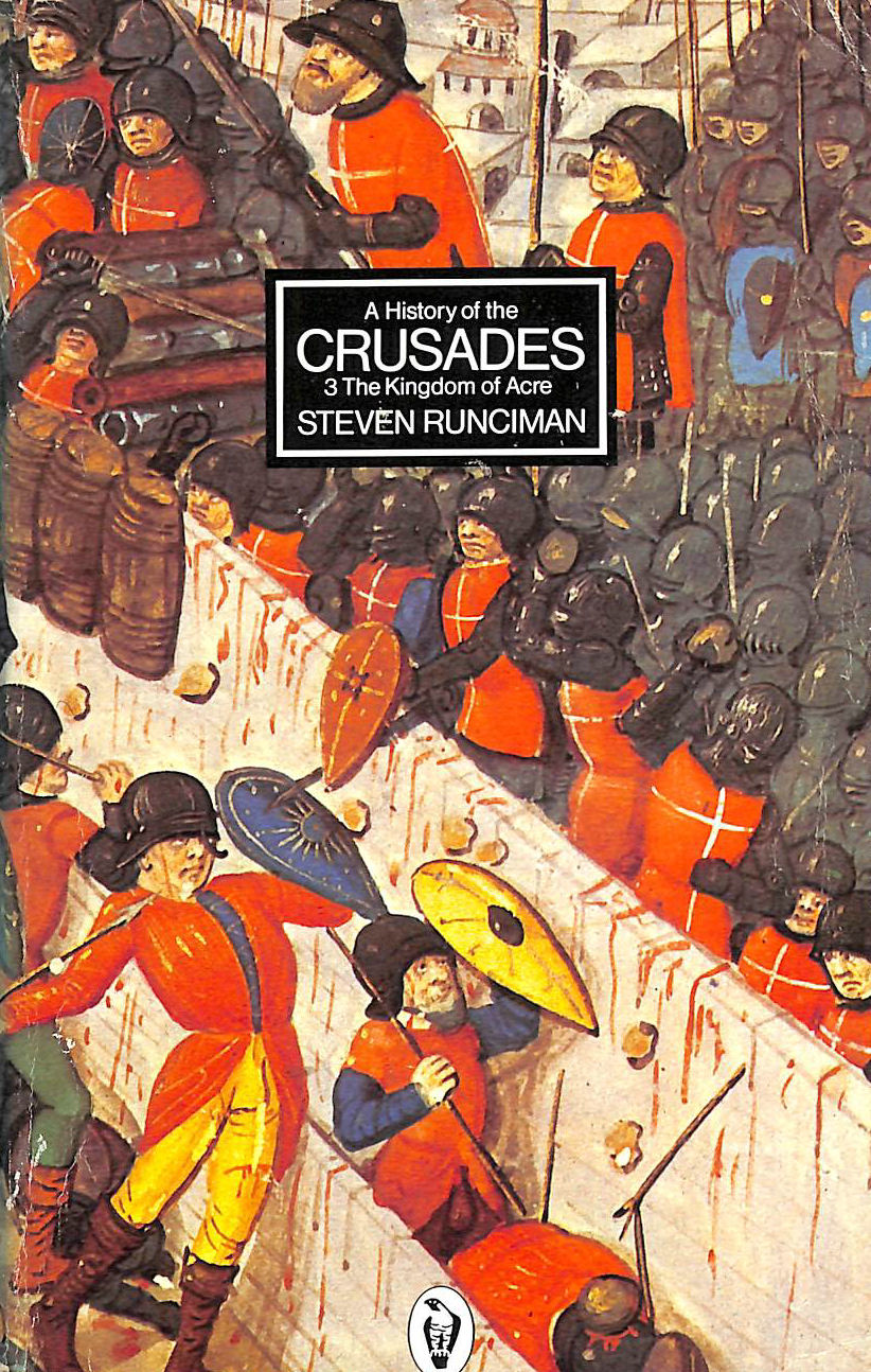 Image for A History of the Crusades Vol. 3: The Kingdom of Acre And the Later Crusades: The Kingdom of Acre v. 3 (Peregrine Books)