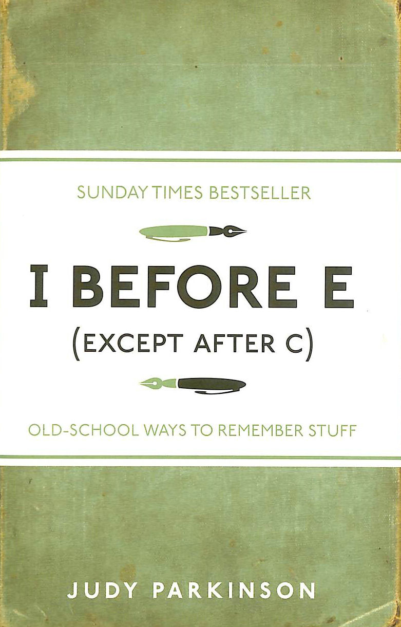 Image for I Before E (Except After C): Old-School Ways to Remember Stuff (I Used to Know That, )