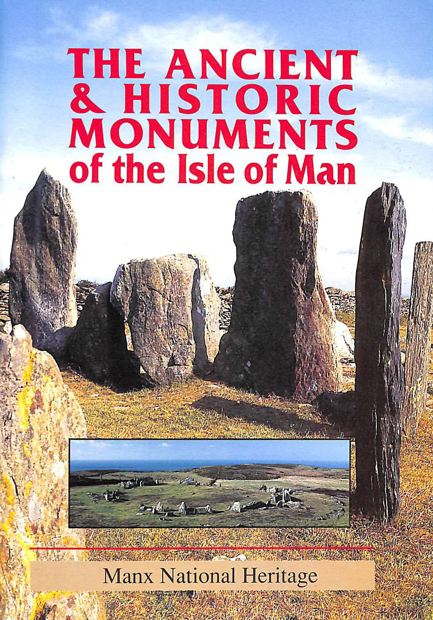 Image for The ancient and historic monuments of the Isle of Man: A general guide including a selected list with notes