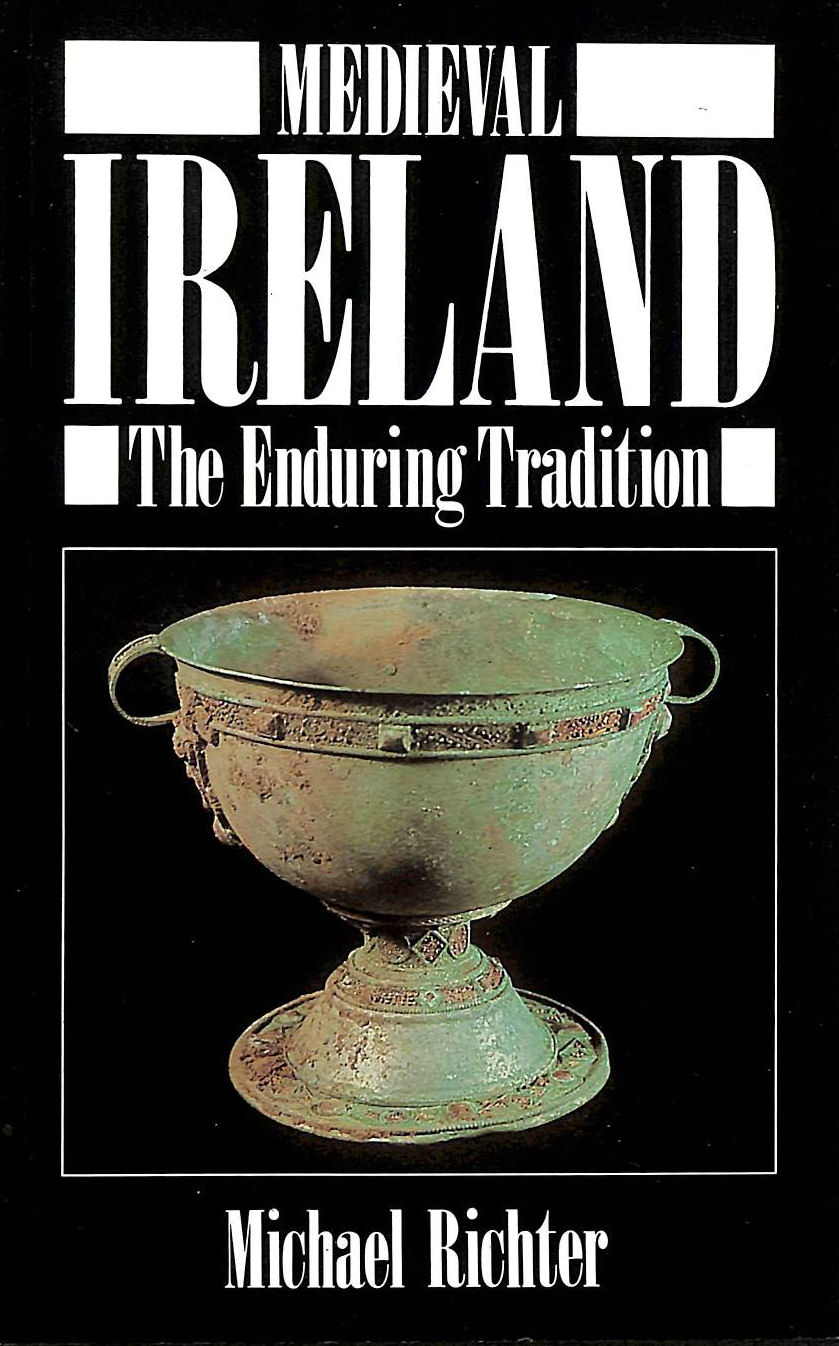 Image for Medieval Ireland - The Enduring Tradition (New studies in medieval history)