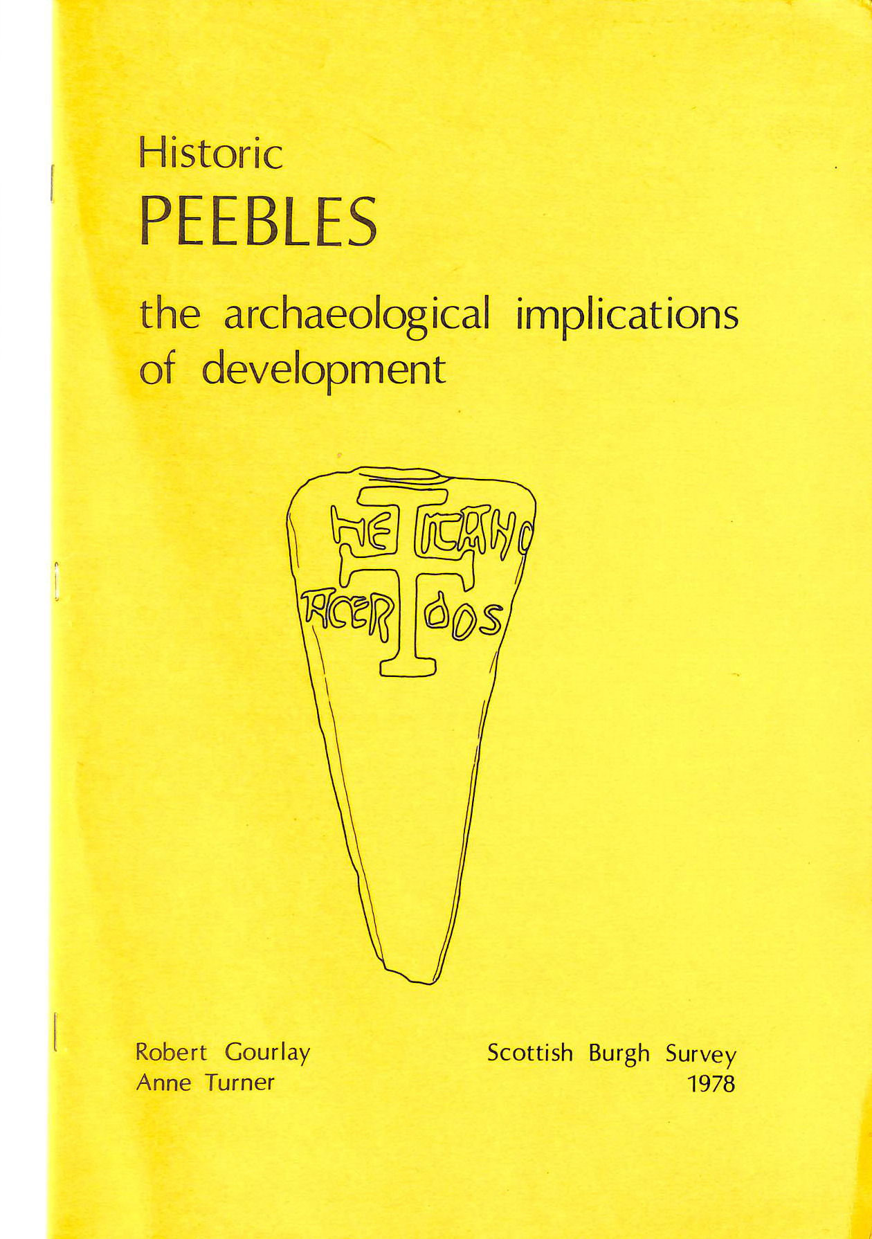 Image for Historic Peebles : the archaeological implications of development (Scottish burgh survey)