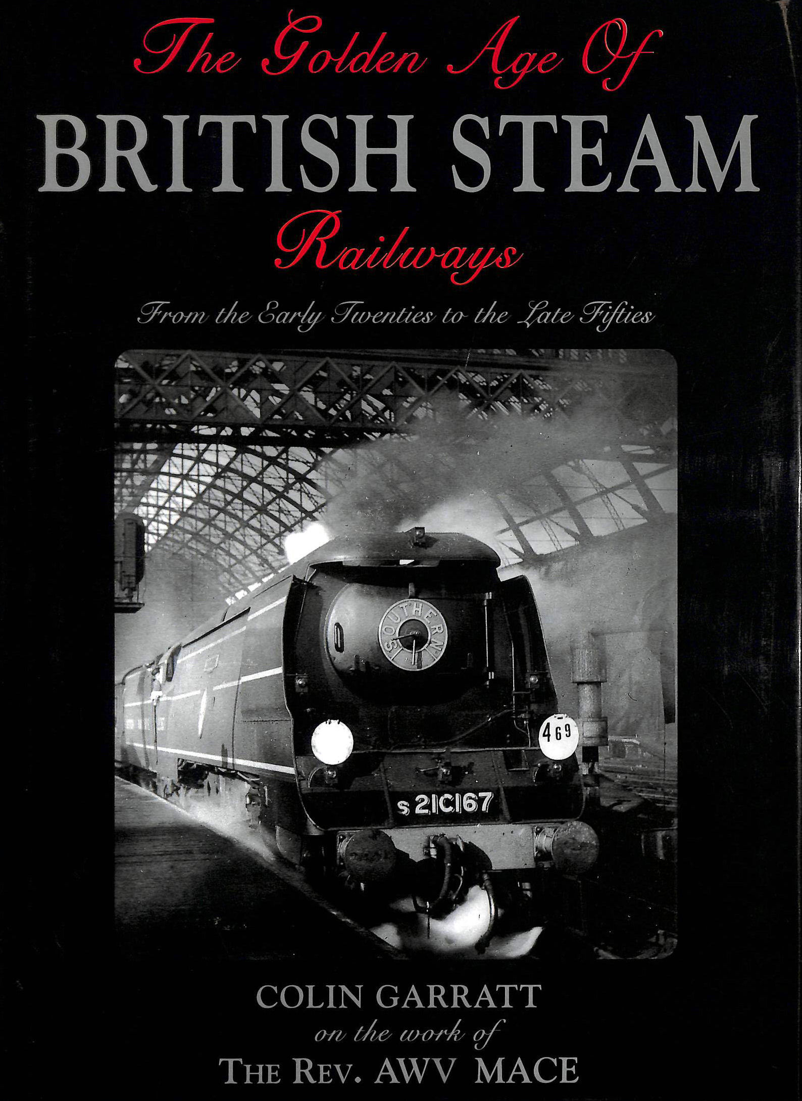 Image for The Golden Age of British Steam Railways: From the Early Twenties to the Late Fifties