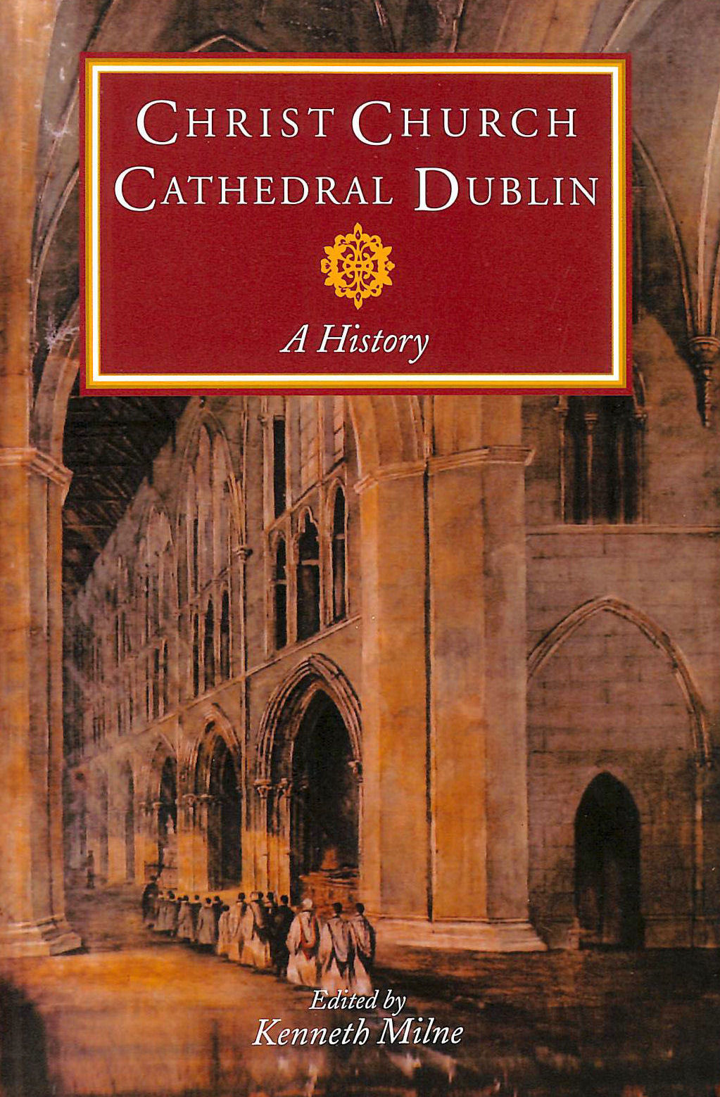 Image for Christ Church Cathedral Dublin: A History