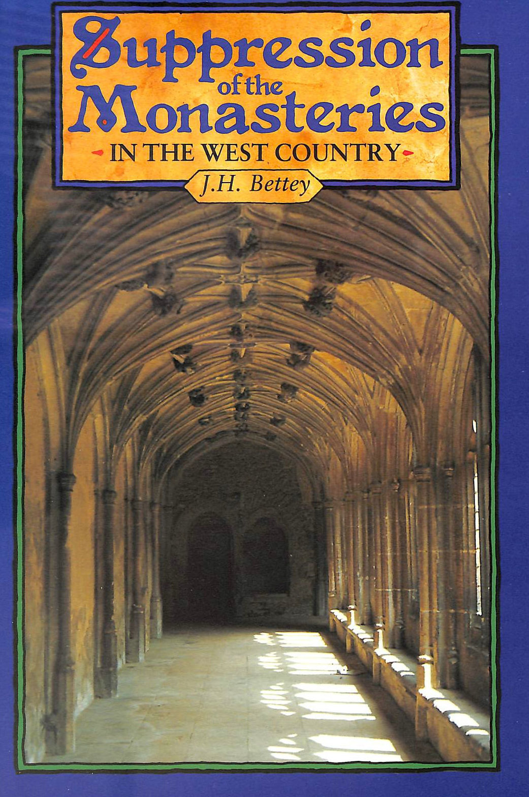 Image for Suppression of the Monasteries in the West Country