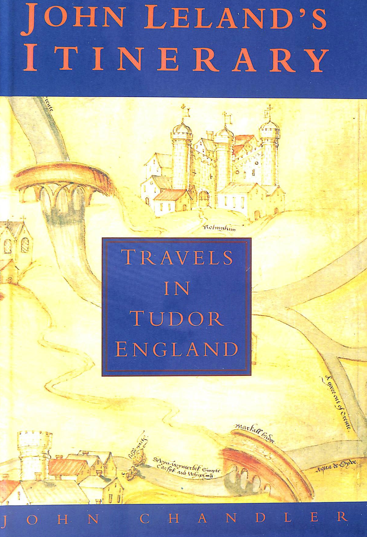 Image for John Leland's Itinerary: Travels in Tudor England