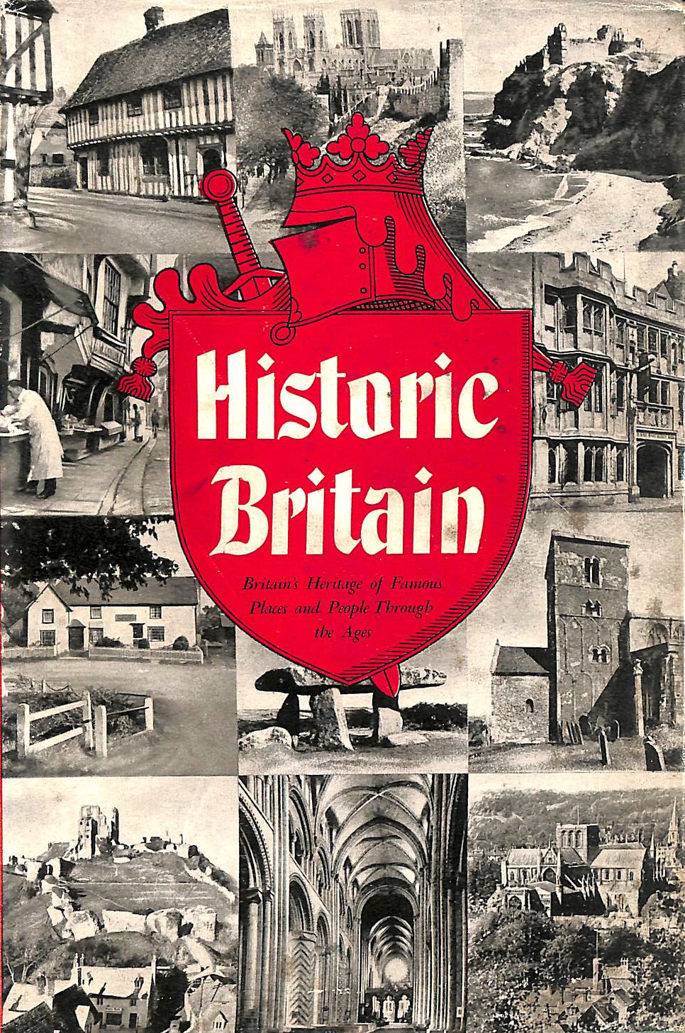 Image for Historic Britain. Britain's Heritage of Famous Places and People Through the Ages.