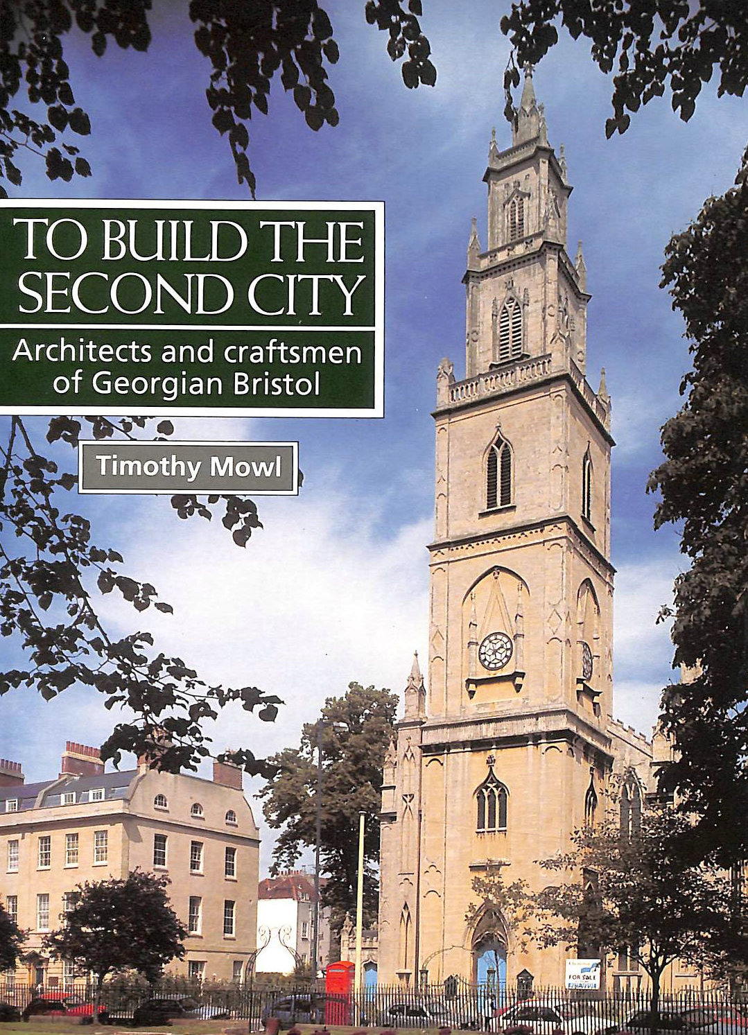 Image for To Build the Second City: Architects and Craftsmen of Georgian Bristol
