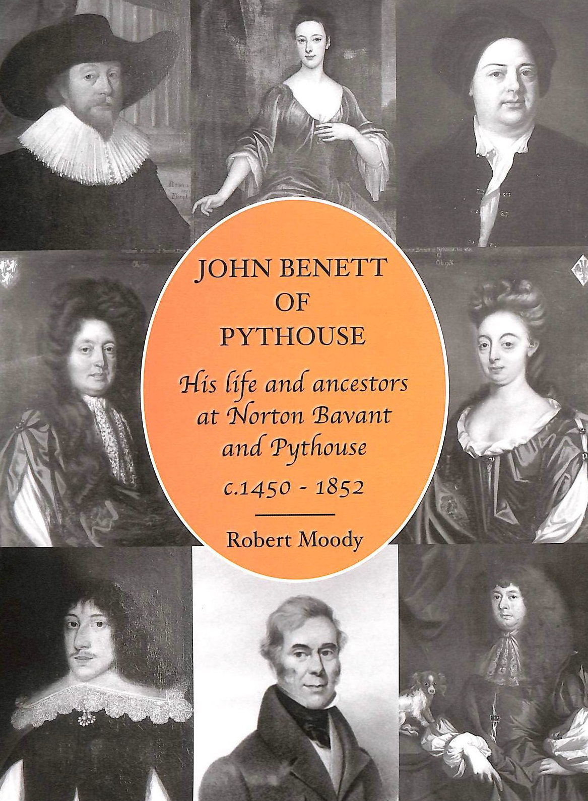 Image for John Benett of Pythouse: His Life and Ancestors at Norton Bavant and Pythouse C 1450-1852