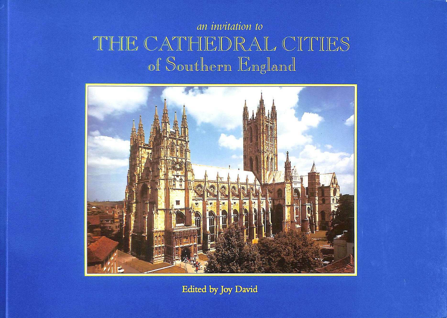 Image for An Invitation to the Cathedral Cities of Southern England