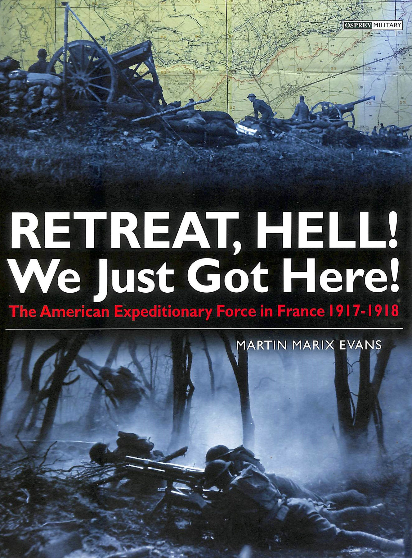 Image for Retreat Hell! We Just Got Here: American Expeditionary Force in France, 1917-18
