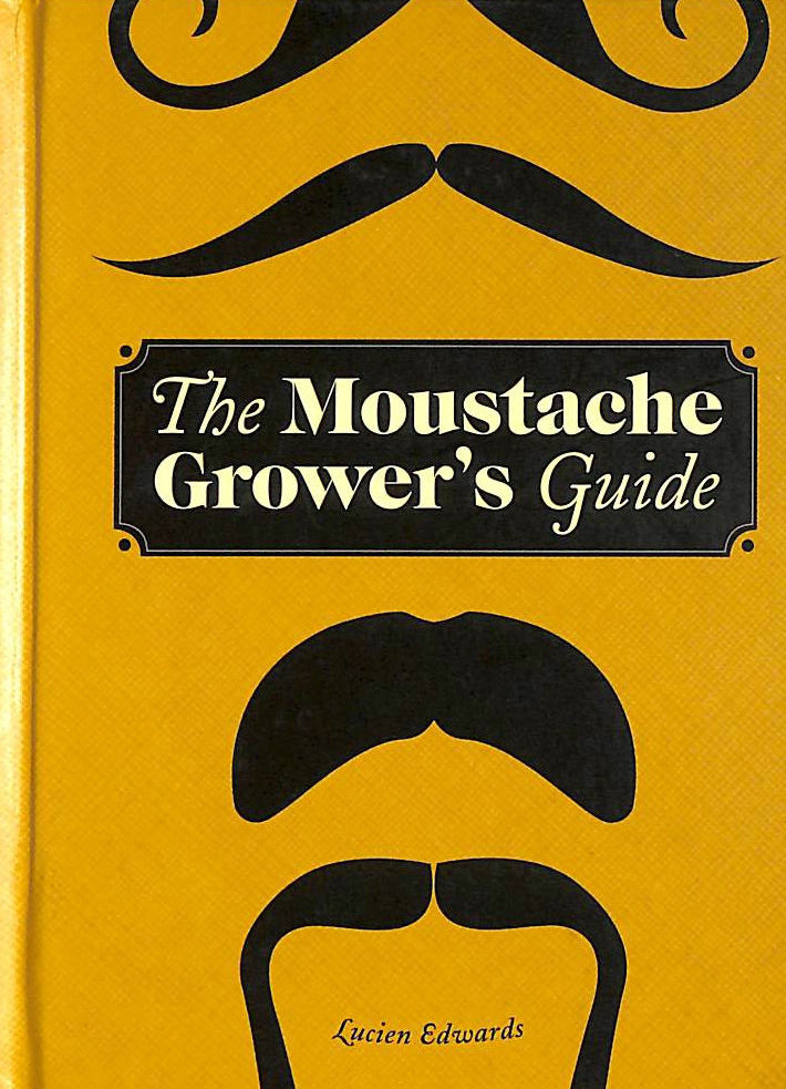 Image for The Moustache Grower's Guide